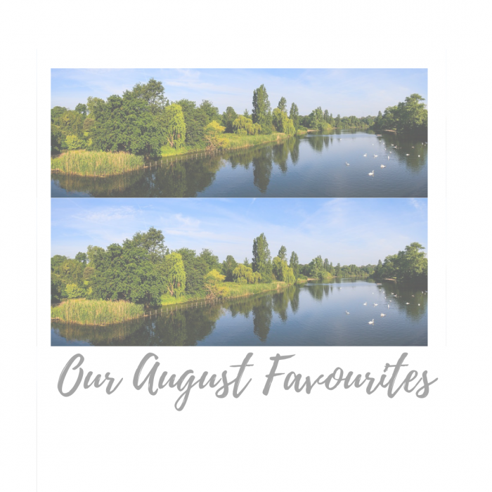 Our August Favourites