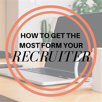 How to get the most from your recruiter
